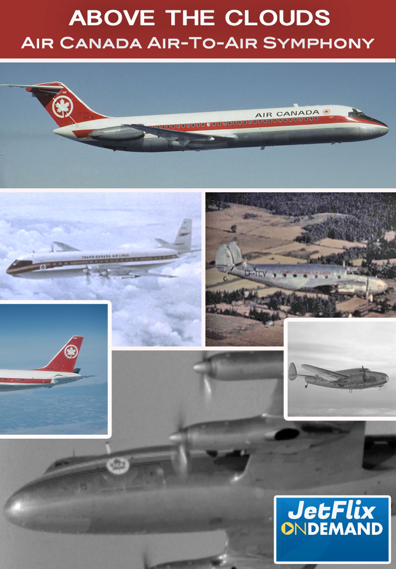 Air Canada Above The Clouds Air-to-Air Symphony 1940s-1970s