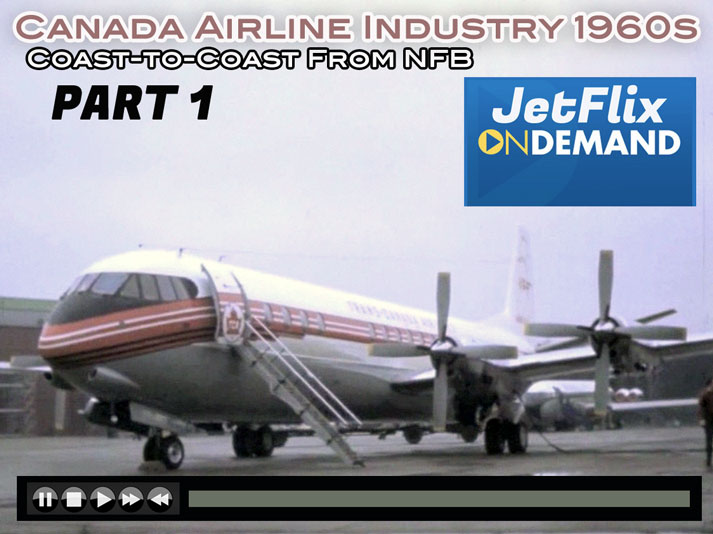Airlines in Canada 1960s Part 1 is Now Streaming On JetFlix TV
