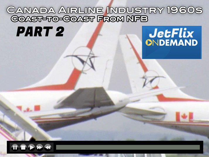 Airlines in Canada 1960s Part 2 is Now Streaming On JetFlix TV