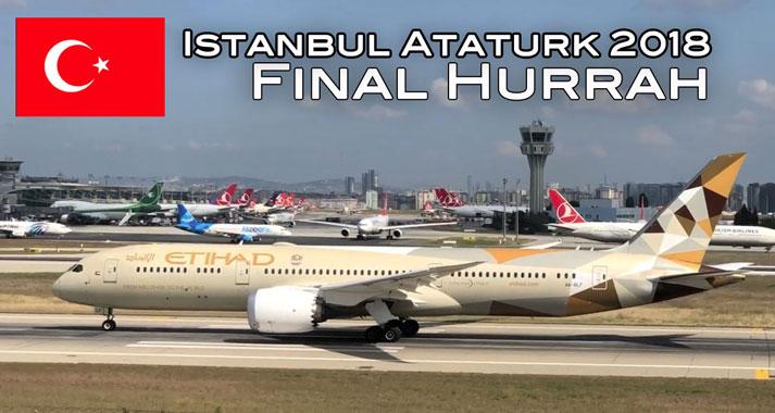 Istanbul Ataturk Final Hurrah 2018 Non-Stop Jet Action from FlyInn Terrace