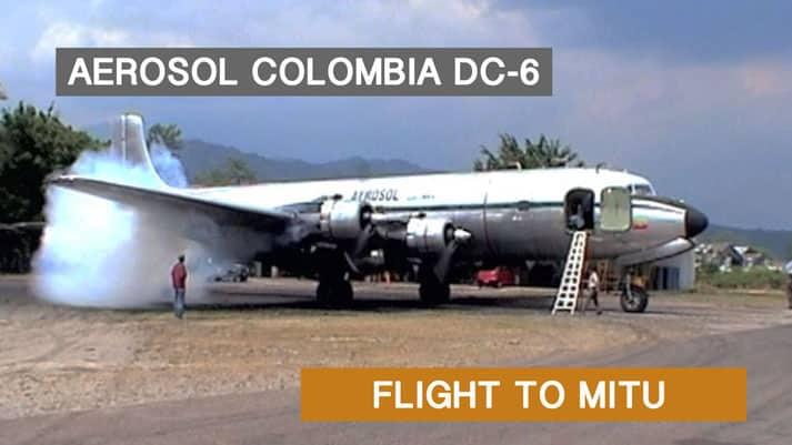 Aerosol Colombia DC-6 Flight Villavicencio to Mitu - Now on JetFlix TV