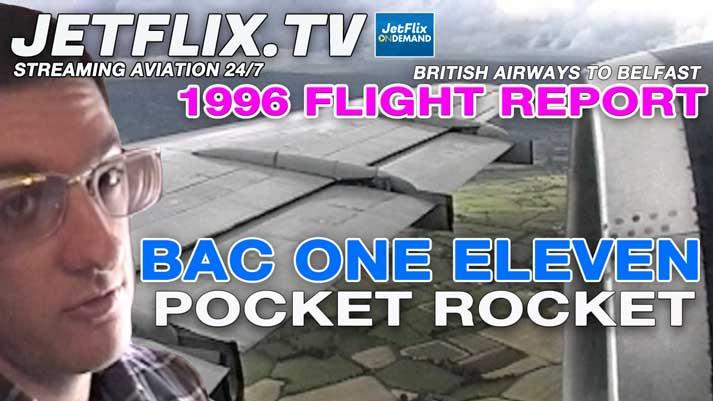 BAC One Eleven POCKET ROCKET - British Airways Flight Experience 1996 - Now on JetFlix TV