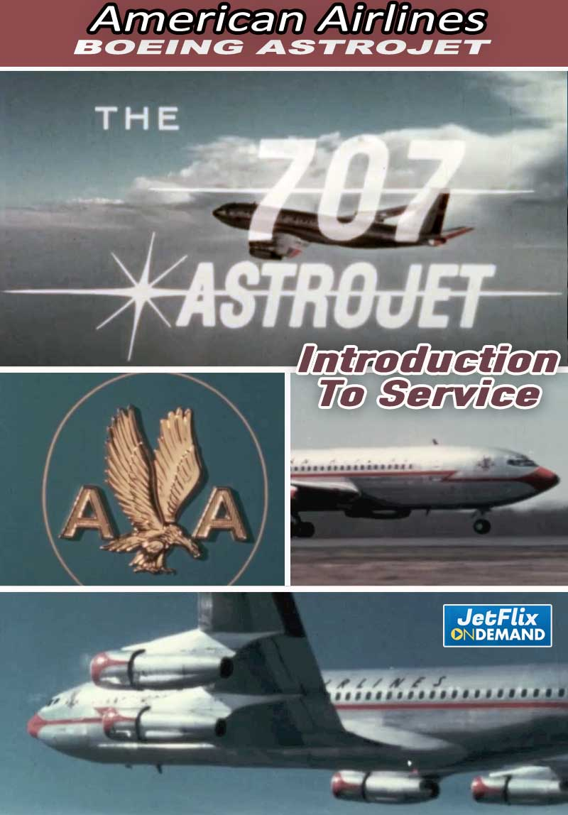 American Airlines Boeing 707 Astrojet - Design - Development - Introduction to Service