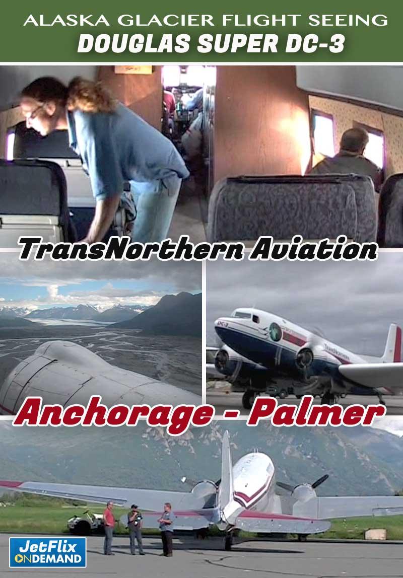 Alaska Glacier Sightseeing Flight on Super DC-3 TransNorthern Aviation