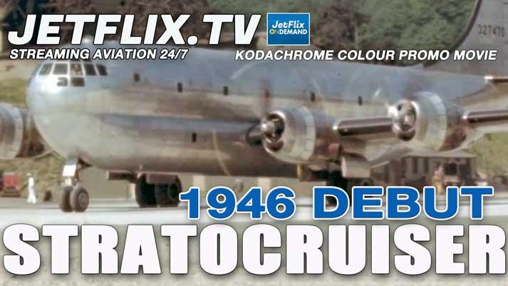Boeing 377 Stratocruiser 1946 Debut - Glorious Kodachrome Promo Movie