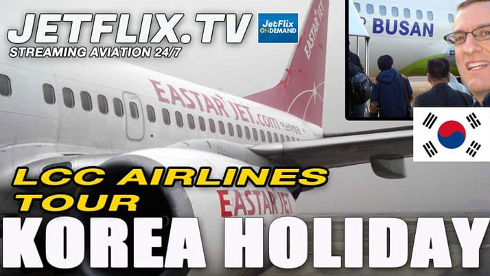 Korean Aviation Holiday Low Cost Carrier Style - Now on JetFlix TV