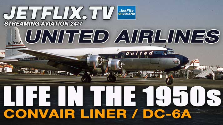 UNITED AIRLINES FLEET OPERATIONS IN THE 1950s: DC-6 / Convair 340/ Stratocruiser - Now on JetFlix TV