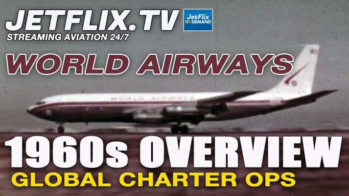 WORLD AIRWAYS - 1960s CHARTER AIRLINE FROM OAKLAND CA - Now on JetFlix TV