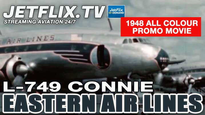 Eastern Air Lines 1948 Lockheed L-749 Constellation movie from 1948 - Now on JetFlix TV