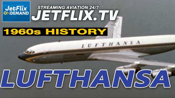 Lufthansa German Airlines 1960s ALL COLOUR History! - Now on JetFlix TV