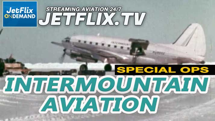 Intermountain Aviation Inc. The Can-Do Airline from the 1960s - Now on JetFlix TV