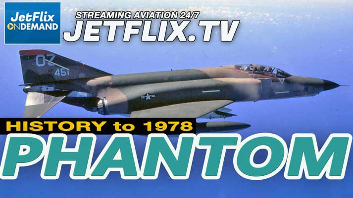 F-4 Phantom History to 1978 - McDonnell Douglas 5000 Aircraft Winner - Now on JetFlix TV