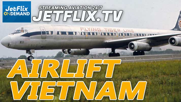 Airlift Vietnam - Commercial Airline and Military Airlift Operations Overview - Now on JetFlix TV