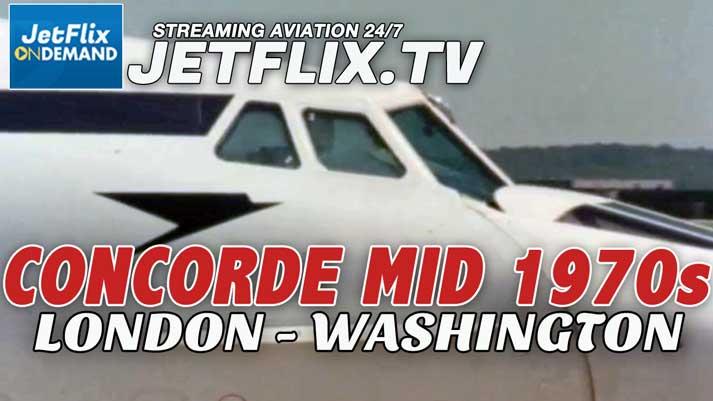 Concorde Mid 1970s Flight London Heathrow to Washington Dulles Airport - Now on JetFlix TV