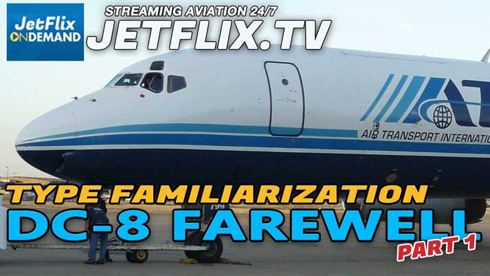 Farewell DC-8 Episode 1 - ATI DC-8-62 Aircraft and Systems Familiarization - Now on JetFlix TV