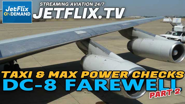 Farewell DC-8 Episode 2 - ATI DC-8-62 Taxi and Engine Power Checks - Now on JetFlix TV