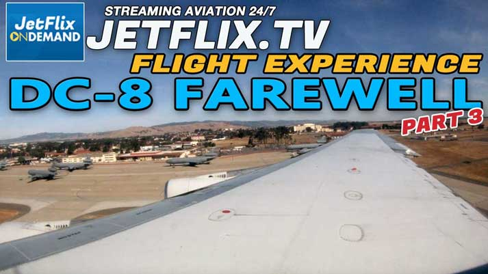 Farewell DC-8 Episode 3 - ATI DC-8-62 The Flight from McClellan to to Travis AFB - Now on JetFlix TV