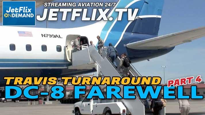 Farewell DC-8 Episode 4 - ATI DC-8-62 Travis AFB The Final Turnaround - Now On JetFlix TV