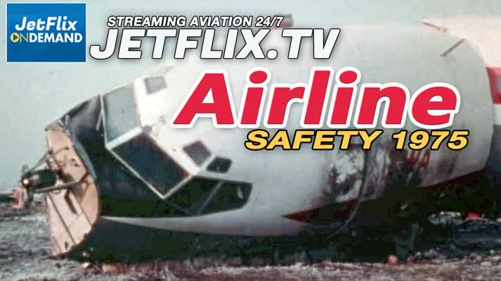 Airliner Accident and Safety Review 1975 - Now on JetFlix TV