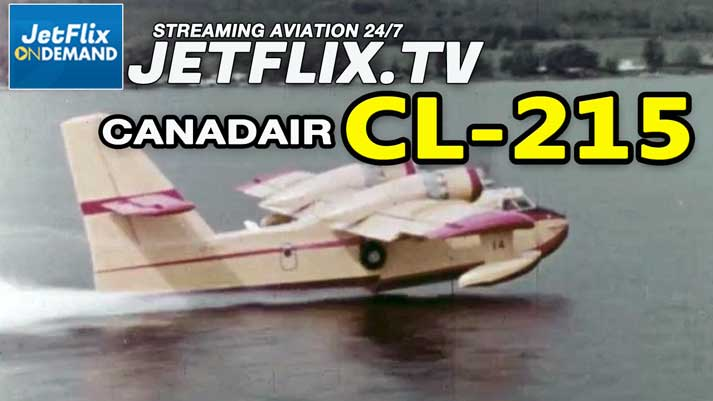 Canadair CL-215 Air Tanker A Purpose Built Water Bomber - Now on JetFlix TV