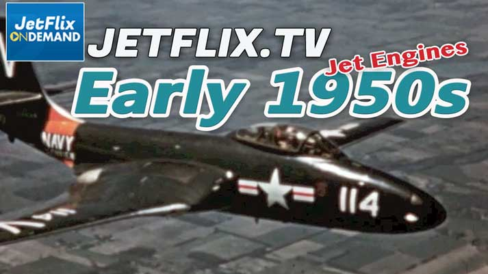 Jet Engines Technology of the Early 1950s - Now on JetFlix TV