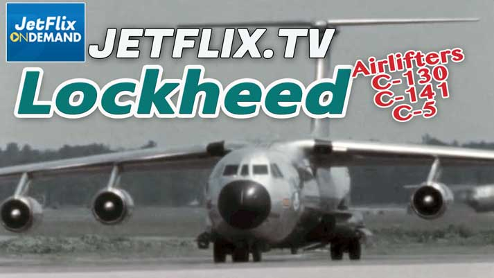 Lockheed Airlifters - C130 Hercules / C-141 Starlifter / C-5 Galaxy - Now on JetFlix TV