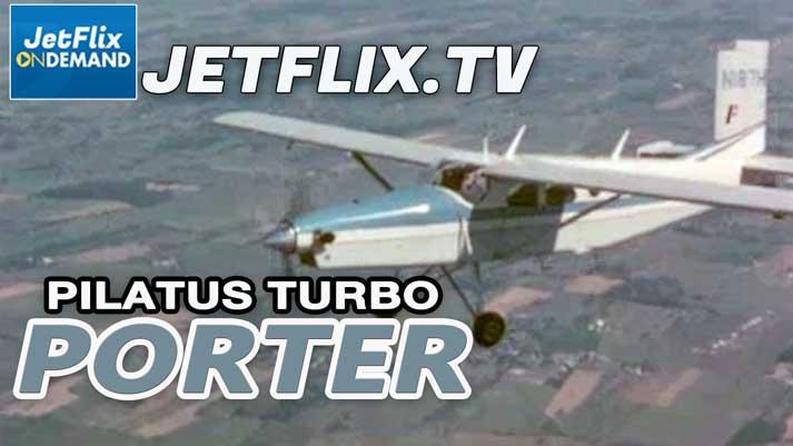 Pilatus PC-6 Turbo Porter The STOL Workhorse Utility Aircraft - Now on JetFlix TV
