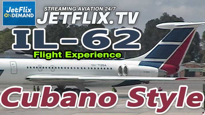 Flying the Fabulous IL-62 Cubano Style - is now on JetFlix TV