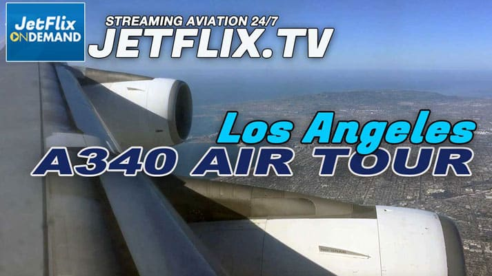 Los Angeles City Tour and LAX Landing A340 Air Tahiti Nui video on JetFlix TV