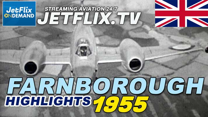 Farnborough Airshow Highlights 1955 - Javelin Swift Comet 4 Beaver Provost Sherpa - Now streaming on JetFlix TV